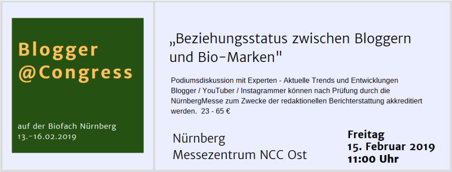 Blogger@Congress auf der Biofach Nürnberg Beziehungsstatus zwischen Bloggern und Bio-Marken, Podiumsdikussion 11:00 Uhr Messe Nürnberg